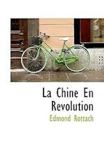 La Chine En R Volution af Edmond Rottach