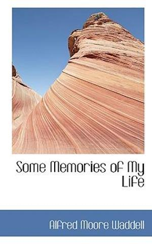 Some Memories of My Life af Alfred Moore Waddell