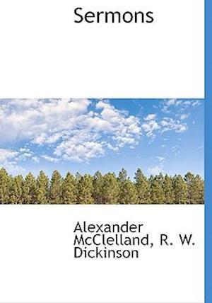 Sermons af Alexander Mcclelland, R. W. Dickinson