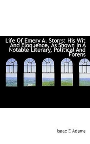 Life of Emery A. Storrs af Isaac E. Adams