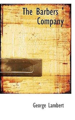 The Barbers ' Company af George Lambert