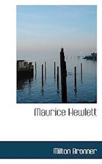 Maurice Hewlett af Milton Bronner