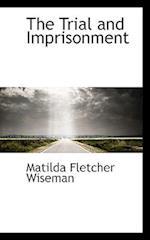 The Trial and Imprisonment af Matilda Fletcher Wiseman