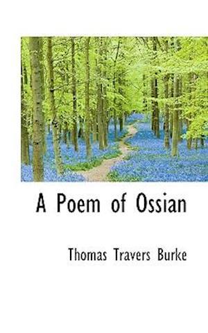 A Poem of Ossian af Thomas Travers Burke