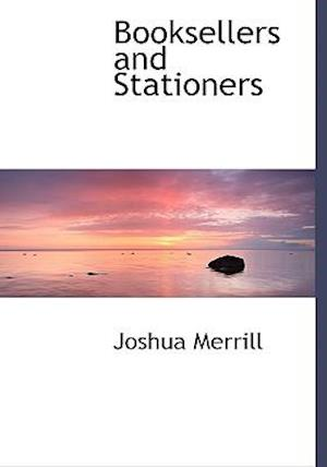 Booksellers and Stationers af Joshua Merrill