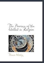 The Province of the Intellect in Religion af Thomas Worsley