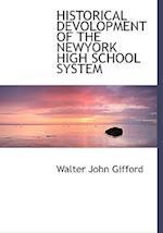 Historical Devolopment of the Newyork High School System af Walter John Gifford