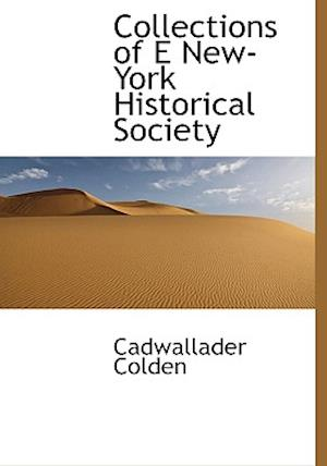 Collections of E New-York Historical Society af Cadwallader Colden