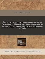 de Vita Excellentium Imperatorum Cornelius Nepos; Interpretatione Et Notis Illustravit Nicolaus Courtin. (1700) af Nicolas Courtin