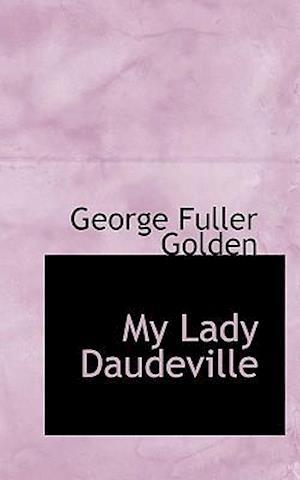 My Lady Daudeville af George Fuller Golden