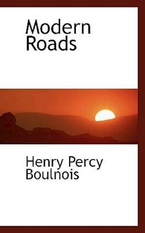 Modern Roads af Henry Percy Boulnois
