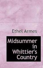 Midsummer in Whittier's Country af Ethel Armes
