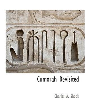 Cumorah Revisited af Charles a. Shook