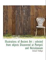 Illustrations of Ancient Art af Edward Trollope