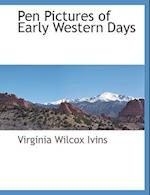 Pen Pictures of Early Western Days af Virginia Wilcox Ivins