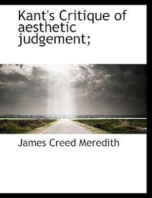 Kant's Critique of Aesthetic Judgement; af James Creed Meredith