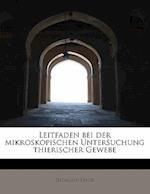 Leitfaden Bei Der Mikroskopischen Untersuchung Thierischer Gewebe af Siegmund Exner
