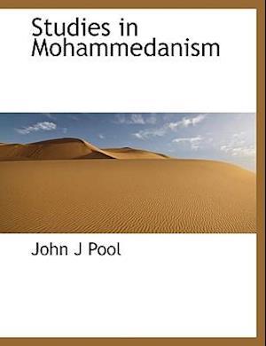 Studies in Mohammedanism af John J. Pool