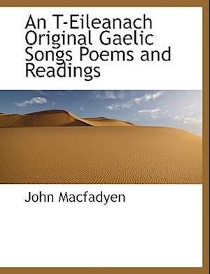 An T-Eileanach Original Gaelic Songs Poems and Readings af John Macfadyen