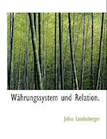 Wahrungssystem Und Relation. af Julius Landesberger