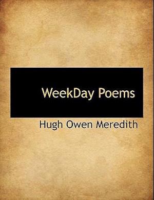 Weekday Poems af Hugh Owen Meredith