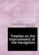Treatise on the Improvement of the Navigation af William Alexander Brooks