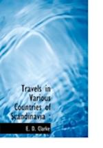 Travels in Various Countries of Scandinavia af E. D. Clarke