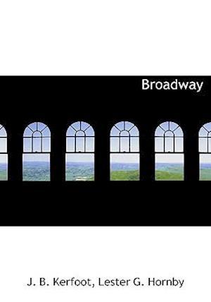 Broadway af John Barrett Kerfoot, Lester G. Hornby