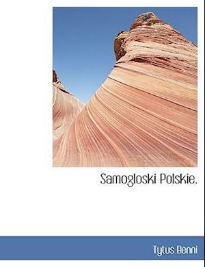 Samogloski Polskie. af Tytus Benni