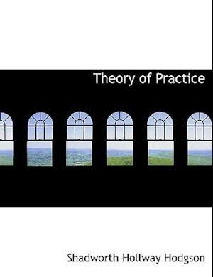 Theory of Practice af Shadworth Hollway Hodgson