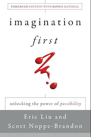 Imagination First af Scott Noppe Brandon, Lincoln Center Institute, Eric Liu