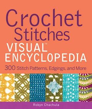 Crochet Stitches Visual Encyclopedia af Robyn Chachula