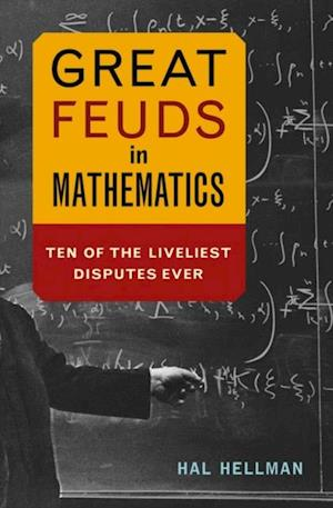Great Feuds in Mathematics af Hal Hellman