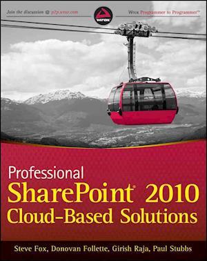 Professional SharePoint 2010 Cloud Based Solutions af Donovan Follette, Paul Stubbs, Steve Fox