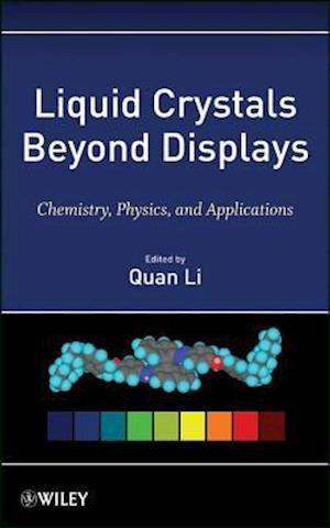 Liquid Crystals Beyond Displays af Quan Li