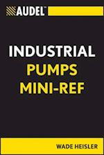Audel Industrial Pumps Mini-Ref (Current Topics from the Encyclopedia of Molecular Cell Biology and Molecular Medicine)