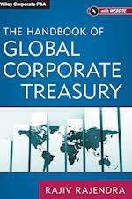 The Handbook of Global Corporate Treasury af Rajiv Rajendra