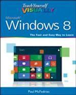 Teach Yourself Visually Windows 8 (Teach Yourself Visually (Tech))