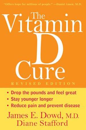 The Vitamin D Cure af Diane Stafford, James Dowd