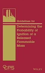 Guidelines for Determining the Probability of Ignition of a Released Flammable Mass af Ccps