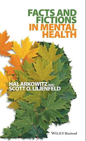 Facts and Fictions in Mental Health af Hal Arkowitz