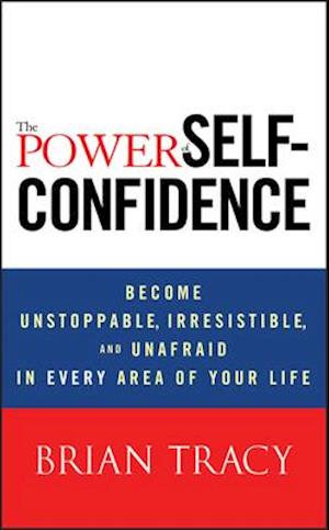 The Power of Self-Confidence af Brian Tracy