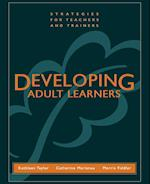 Developing Adult Learners af Kathleen Taylor, Morris Fiddler, Catherine Marienau