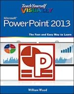 Teach Yourself Visually PowerPoint 2013 af William Wood