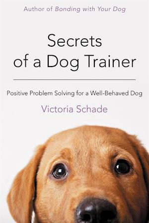 Secrets of a Dog Trainer af Victoria Schade