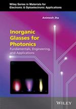 Inorganic Glasses for Photonics (Wiley Series in Materials for Electronic & Optoelectronic Applications)