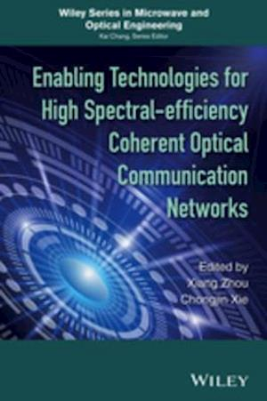 Enabling Technologies for High Spectral-efficiency Coherent Optical Communication Networks af Xiang Zhou
