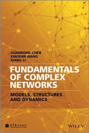 Fundamentals of Complex Networks af Xiang Li