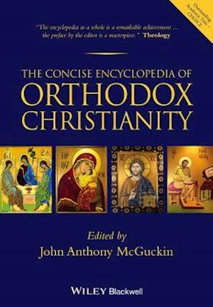 The Concise Encyclopedia of Orthodox Christianity af John Anthony Mcguckin