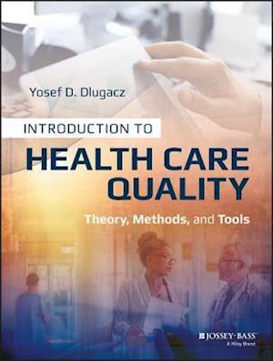 Introduction to Health Care Quality af Yosef D. Dlugacz